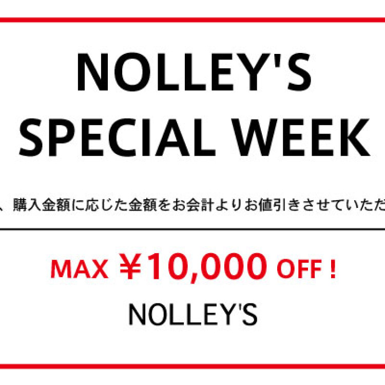 NOLLEY'S SPECIAL WEEK 延長決定!